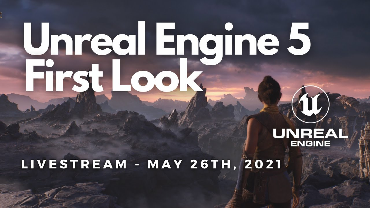 Unreal Engine 5 - First Look