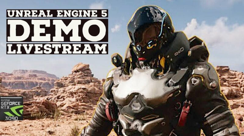Unreal Engine 5 First Look Live Stream