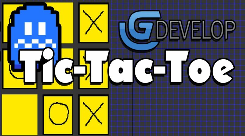 Gdevelop -  Tic-Tac-Toe Basic Template ( Free Game Engine )