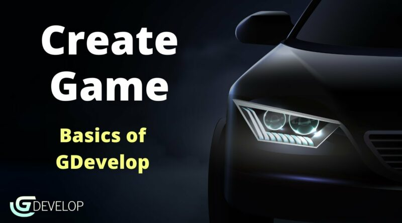 How To Create Game using GDevelop | Game Tutorials | #Introduction - 1