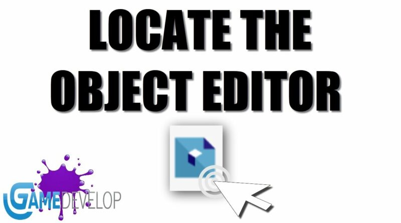 LOCATE OBJECTS EDITOR IN GDEVELOP 5