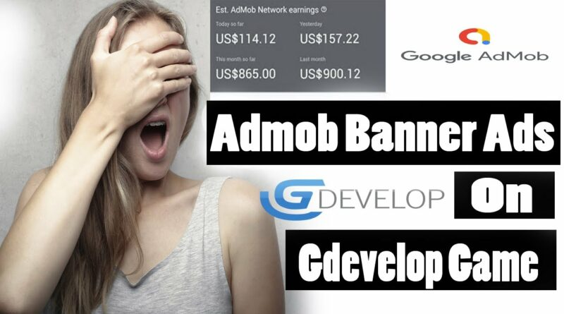 Game Development - How To Add Google Admob Banner Ads On Gdevelop Game