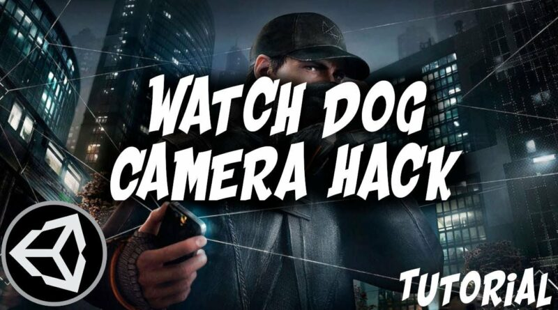 Unity Tutorial on How to Hack like WatchDog