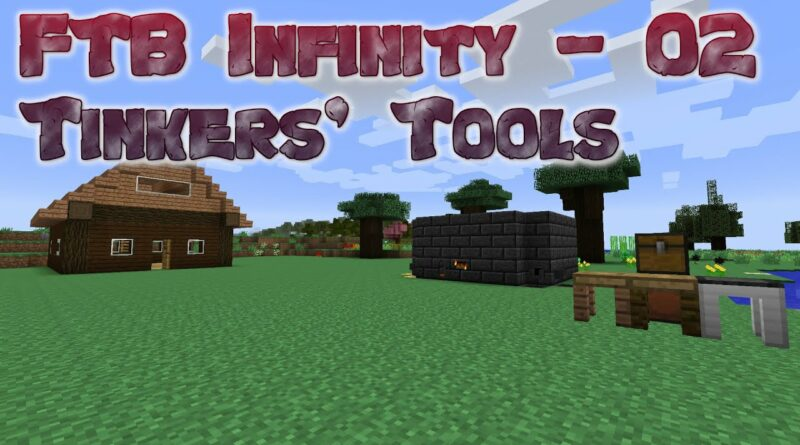 FTB Infinity - 02 - Tinkers Tools and Modifiers (Modded MineCraft Season 3)