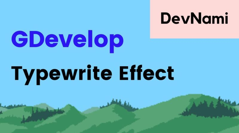 GDevelop  - How To Use Text Object for Typewriter Effect