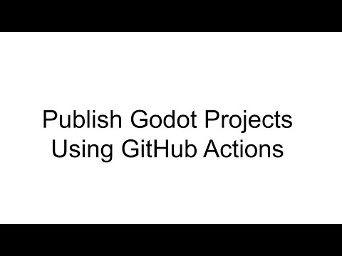Automatically Publishing Web builds of Godot Engine projects to GitHub Pages using GitHub Actions