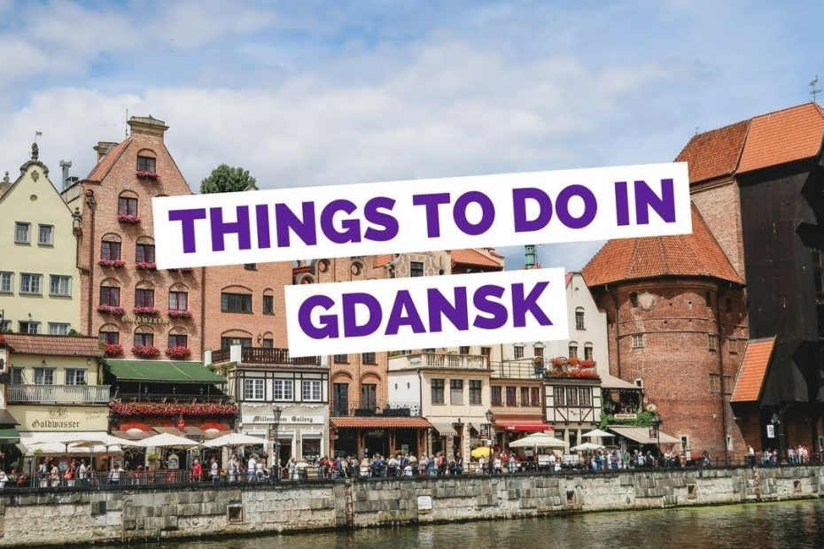 10 Things to do in Gdańsk, Poland Travel Guide