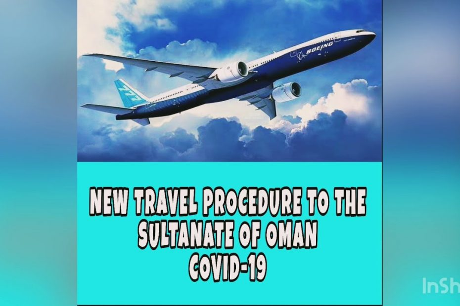 2021 Travel guide To and From Sultanate of Oman!! GCC