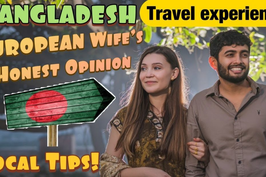 Foreigner's BANGLADESH Travel Experience: A European Perspective   Tips   Dhaka Travel Guide   2021
