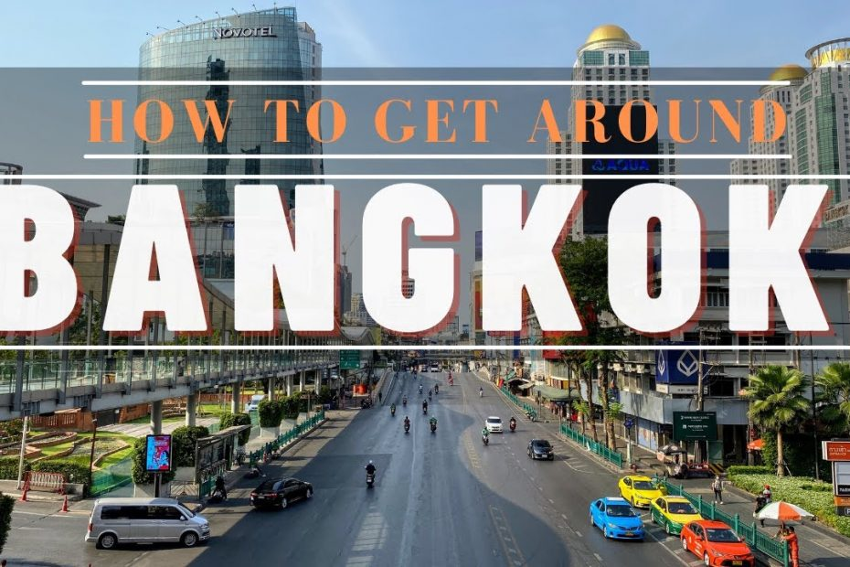 How to Get Around in Bangkok    2021 TRAVEL GUIDE