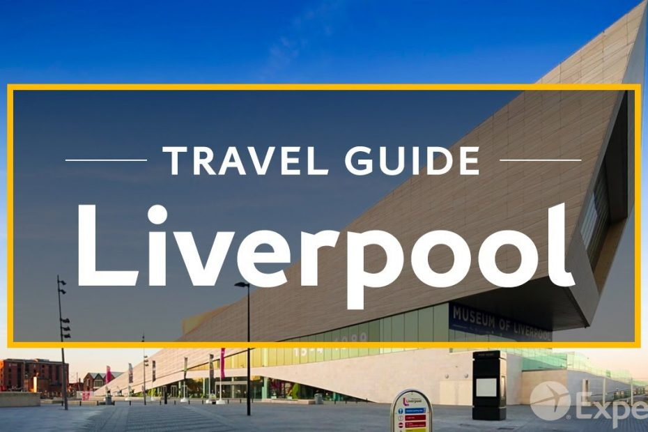 Liverpool Vacation Travel Guide | Expedia