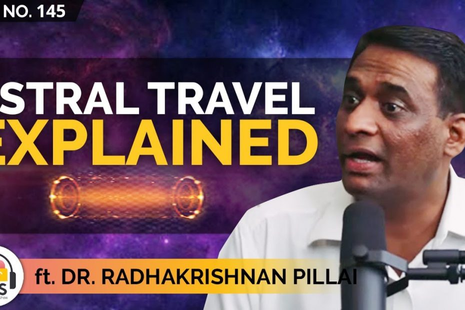 The Complete Astral Travel Guide ft. Radhakrishnan Pillai   TheRanveerShow Clips