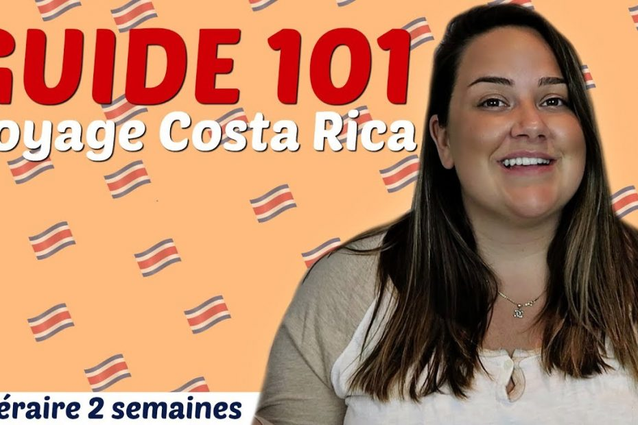 GUIDE 101 VOYAGE COSTA RICA | Florennce99