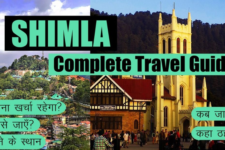 Shimla Travel Guide   Places To Visit   Best Time   How To Reach   Budget   Hotels In Shimla