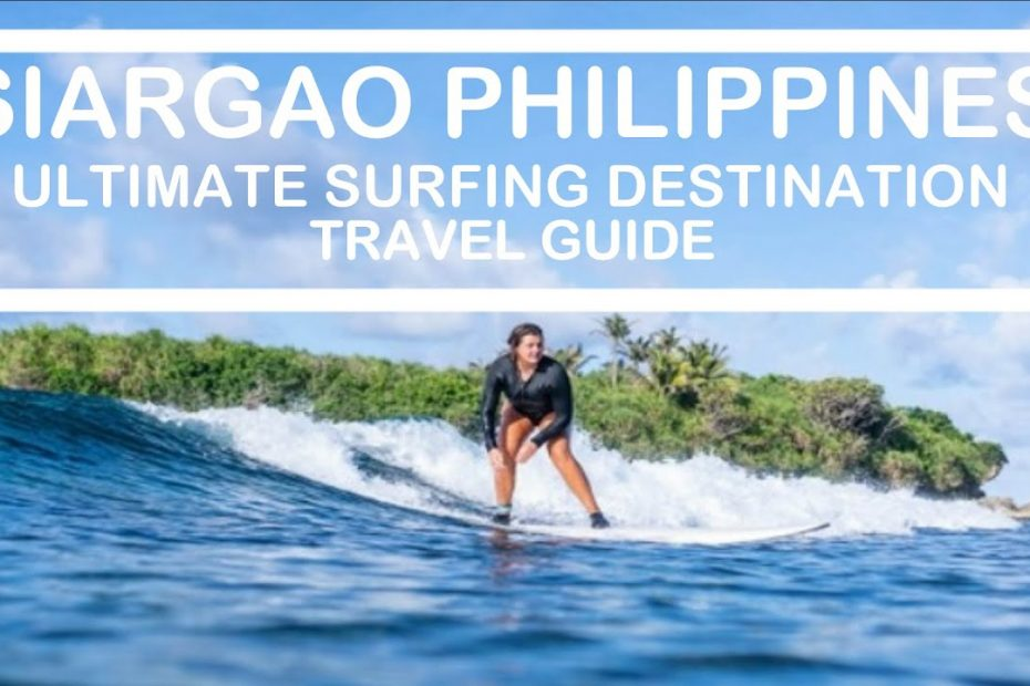 Siargao Philippines -  Ultimate Surfing Destination -  Travel Guide