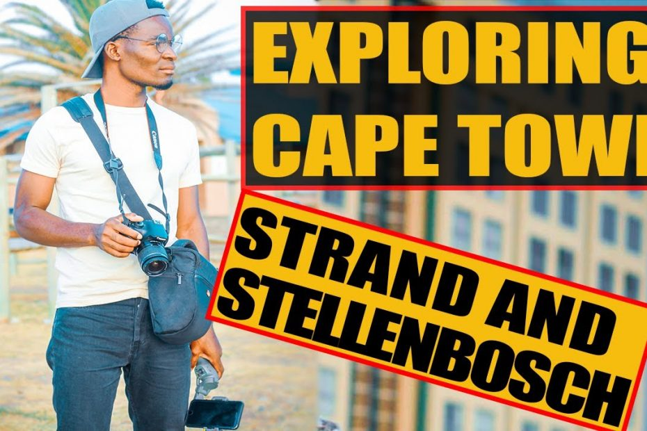 EXPLORING CAPE TOWN || 2021 TRAVEL GUIDE FROM STRAND TO STELLENBOSCH VIA SOMERSET Mall