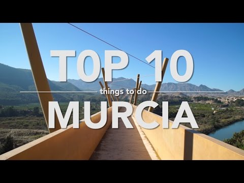 Top 10 Things to do Murcia - Travel Guide