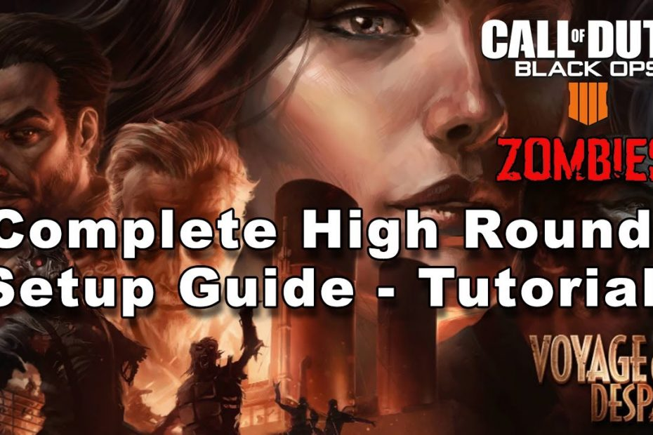 Voyage - Complete Setup Guide for High Rounds - Bo4 Zombies - Call of Duty: Black Ops 4