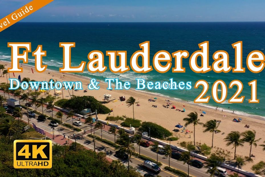 Fort Lauderdale Travel Guide 2021 - Downtown & The Beaches