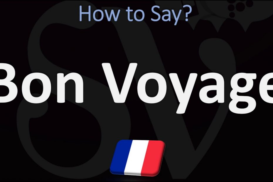 How to Pronounce Bon Voyage?   French & English Pronunciation Guide