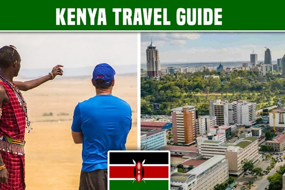 KENYA TRAVEL GUIDE: ESSENTIAL FACTS AND INFORMATION