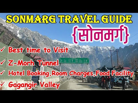 Sonmarg Complete Travel Guide |Best Time to Visit Sonmarg | Snowfall | Z-Morh Tunnel