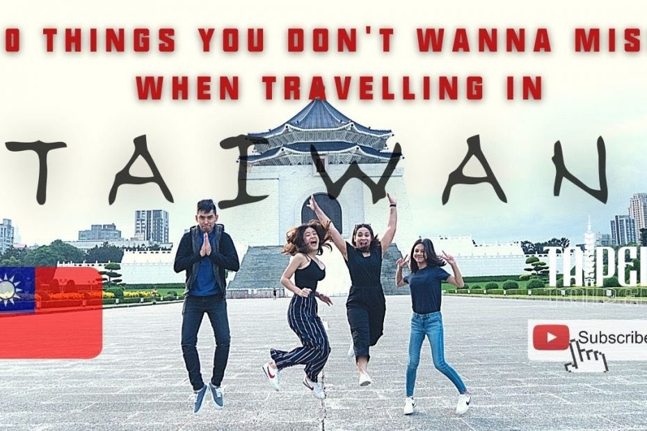Travel Guide: 10 Things you don't want to miss when travelling in Taiwan (Part 1)