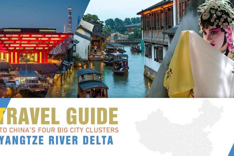 Travel guide to China's four big city clusters: Yangtze River Delta