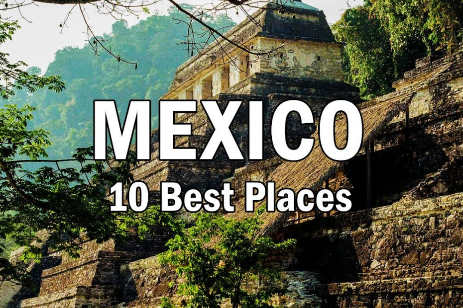 Top 10 Best Places to visit in Mexico in 2021 | Travel Guide