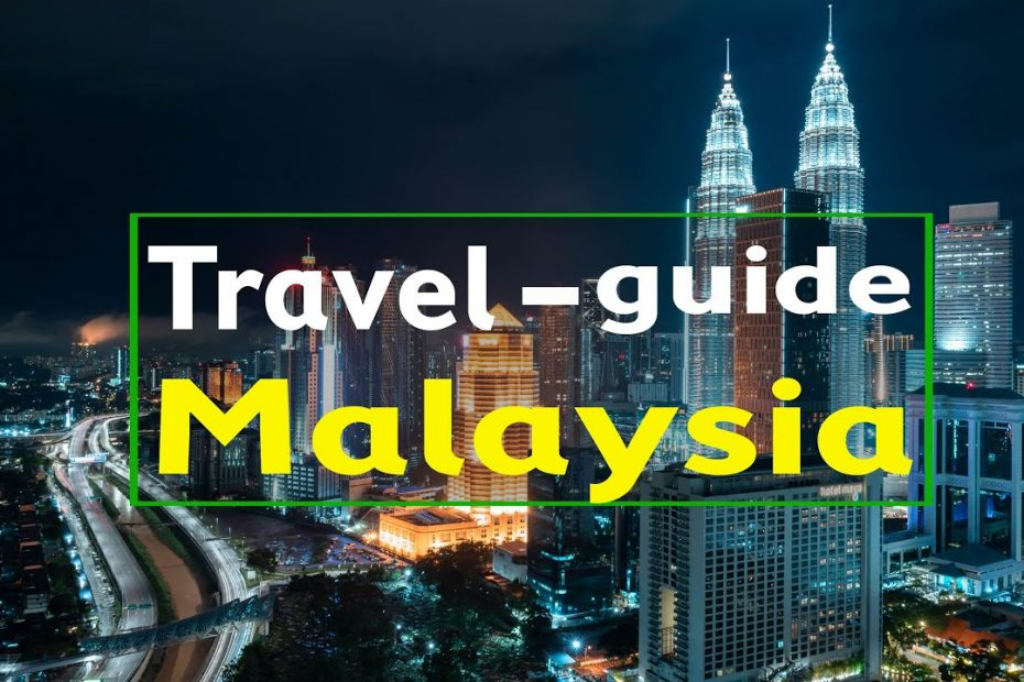 Travel guide Malaysia | The Most Amazing and economical Country for Tourist