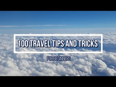 100 travel tips and tricks in under 10 minutes - A travel guide for beginners
