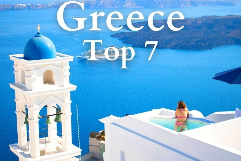 7 Best Places to Visit in Greece - Travel Guide