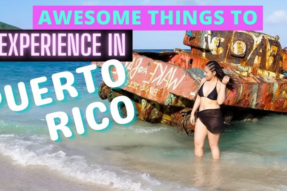 Awesome Things To Do In Puerto Rico - Travel Guide To Some Local & Adventurous Experiences