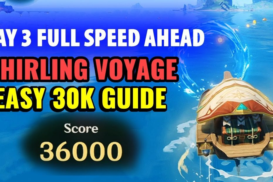 Day 3 Whirling Voyage - Easy 30k Guide Full Speed Ahead   Midsummer Island Adventure Genshin Impact