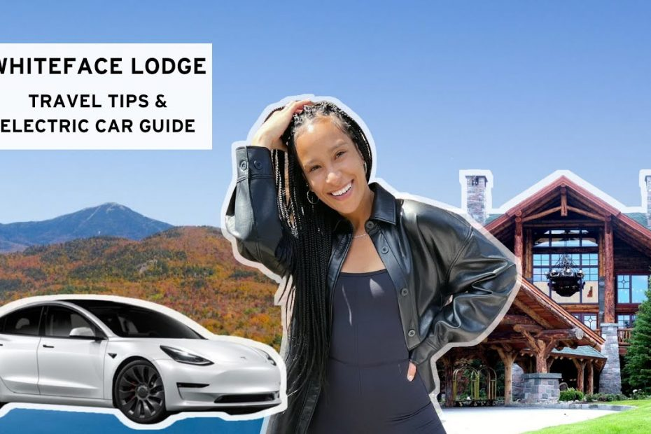Lake Placid, Whiteface Lodge Tour, Electric Car Travel Guide