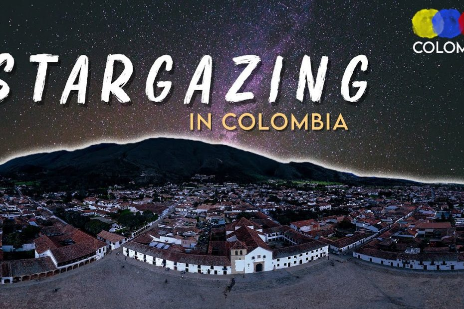 Stargazing in Colombia, Everything you need to know – Colombian Travel Guide