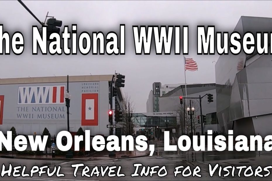 The National WWII Museum – New Orleans, Louisiana| New Orleans Travel Guide - Episode# 2