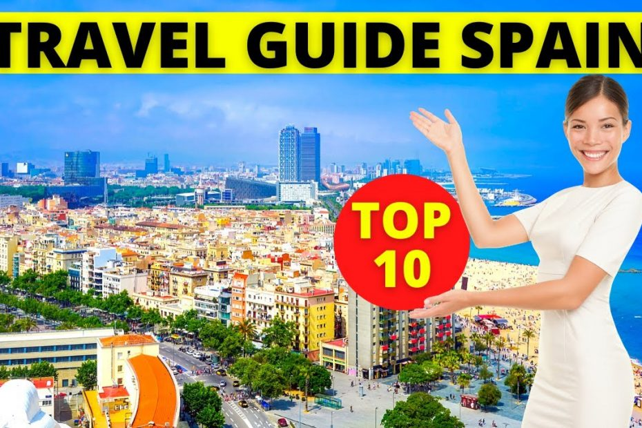 Top 10 Best Places To Visit in Spain Travel Guide Barcelona Where To Go in Spain