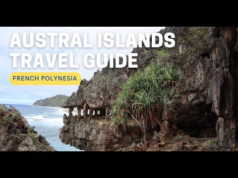 AUSTRAL ISLANDS TRAVEL GUIDE - French Polynesia