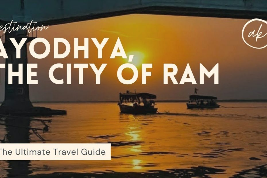 Ayodhya The Ultimate Travel Guide | Best Place To Visit In Ayodhya | Tour Plan For Ayodhya | EP - 3