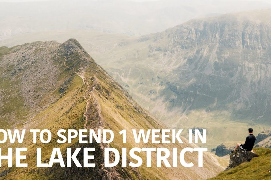 LAKE DISTRICT TRAVEL GUIDE - A WEEK IN THE LAKES