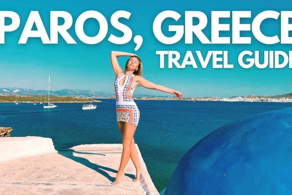 PAROS, GREECE TRAVEL GUIDE I Top Things To Do On The Popular Greek Island I Greece Travel