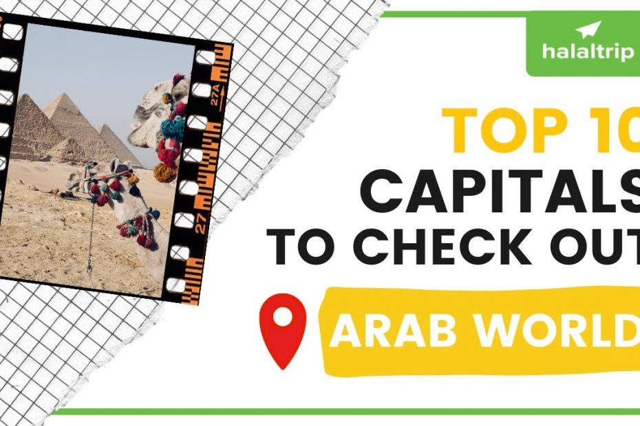 The Top 10 Capitals in the ARAB WORLD To Visit! | Travel Guide