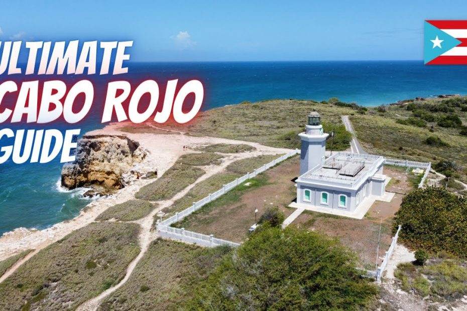 The Ultimate Cabo Rojo Travel Guide   BEACHES   SALT FLATS   LIGHTHOUSE   BUYÉ   BOQUERÓN   AND MORE