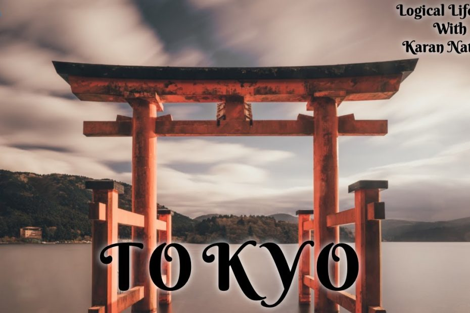 Tokyo A Travel Guide Video - Logical-Lifestyle with Karan Nathani Olympics 2021 #cheer4India