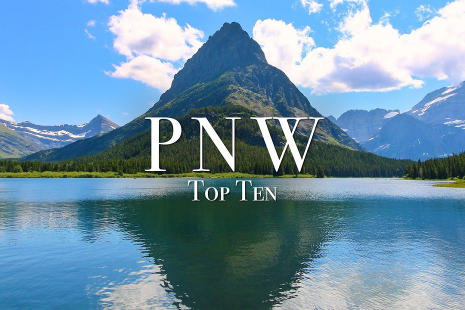 Top 10 Places To Visit In The Pacific Northwest - 4K Travel Guide