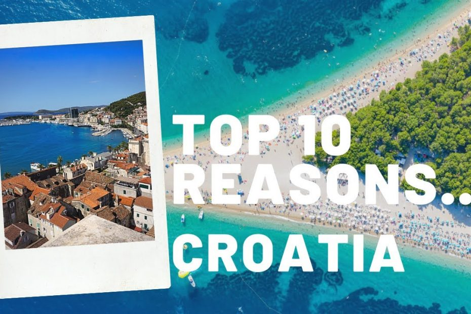 Top 10 Reasons To Visit Croatia In 2021 - Your Travel Guide To Croatia By TravelInspo