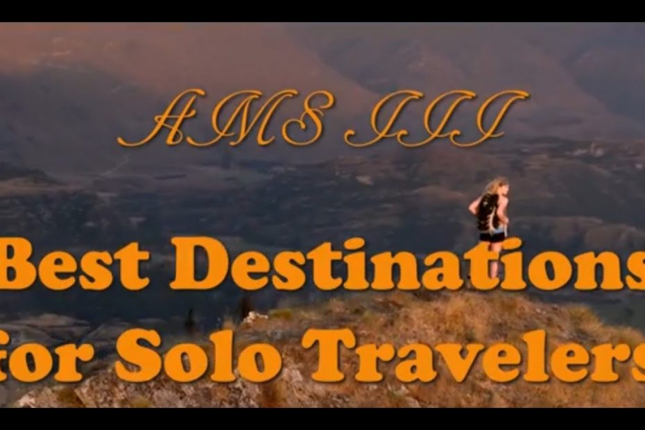 Travel Guide: Best Destinations for Solo Travelers (Video Travel Guide)