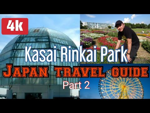 A day Spent in Kasai Rinkai Park/ Japan travel guide