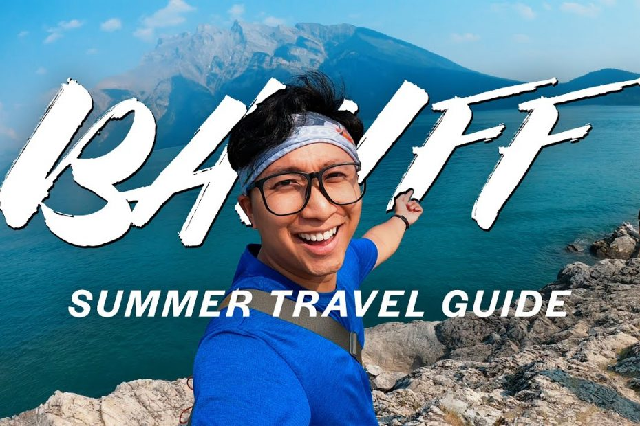 Banff Travel Guide: The Best Things To Do This Summer